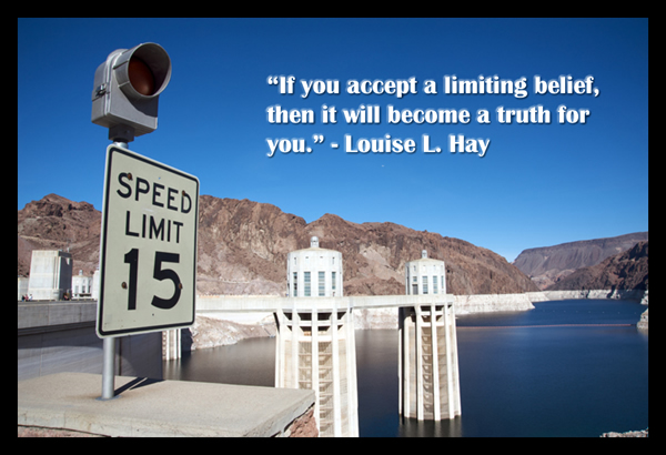 If you accept a limiting belief, then it will become a truth for you.